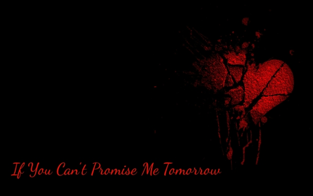 If You Can't Promise Me Tomorrow by Jason Beil